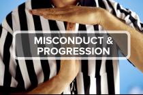 11. Misconduct & Progression